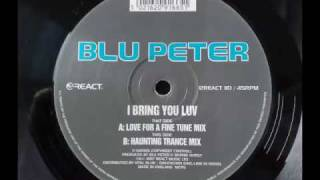 blu peter i bring you luv - love for a fine tune mix