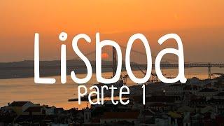 Lisboa - Portugal - Parte 1/4