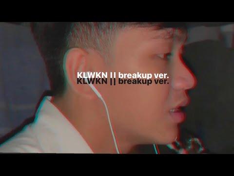 KLWKN - Music Hero || Breakup version
