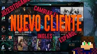 COMO CAMBIAR EL IDIOMA DE LOL|NUEVO CLIENTE|S7