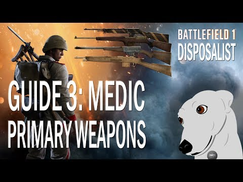 Battlefield 1 Guides: 3 - Medic Detailed Weapons Comparison