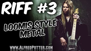 Riff #3 - Simple Loomis Style Metal Riff