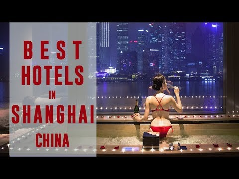 Best Hotels and Resorts in Shanghai, China