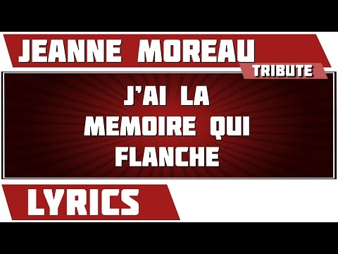 J'ai La Memoire Qui Flanche - Jeanne Moreau - paroles