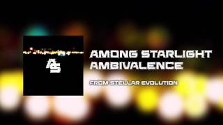 Among Starlight – Ambivalence