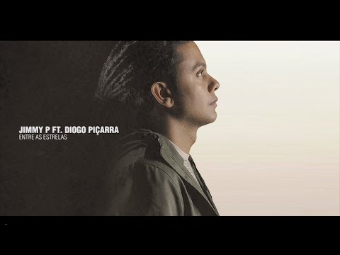 JIMMY P - ENTRE AS ESTRELAS ft DIOGO PIÇARRA  (Prod. J-COOL)