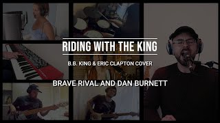 Riding With The King (B.B.King & Eric Clapton version cover) by Brave Rival and Dan Burnett