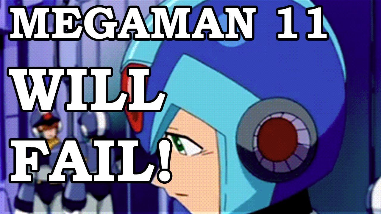 Megaman 11 Will FAIL MISERABLY Like Mighty Number 9 No Doubt