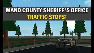 ROBLOX | Mano County Sheriff's Office | TRAFFIC STOPS!
