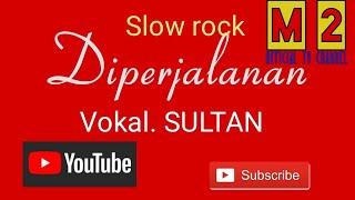 """Download Lagu  """" Diperjalanan"""" Vokal. Sultan"""