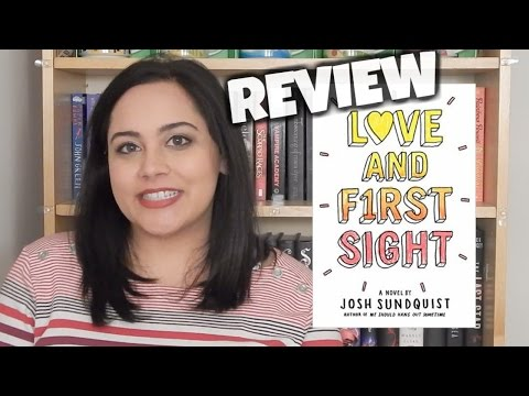 LOVE AND FIRST SIGHT BY JOSH SUNDQUIST | SPOILER FREE REVIEW [CC]