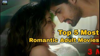 Top 5 Bollywood Adult Sexy Movies Hottest Sex Scene Movies