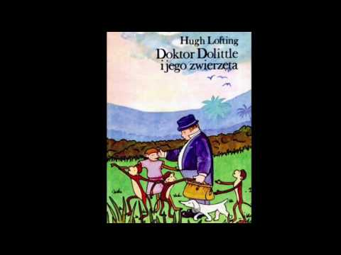 DOKTOR DOLITTLE I JEGO ZWIERZĘTA 1 Lektura do słuchania Hugh Lofting Audiobook