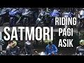 SATMORI, Riding Pagi Asik - #37 Sesekali Keluar Kandang (W/ RoadRunner, Y-Pee & Bonky!)