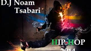 2014 Hip Hop MIX ***FREE DOWNLOAD***  D.j Noam Tsabari