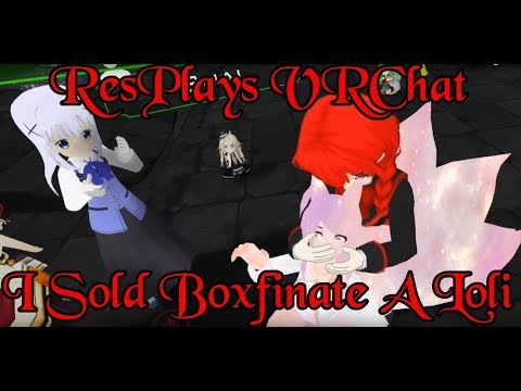 ResPlays VRChat: I Sold Boxfinate A Loli Named Little Gem