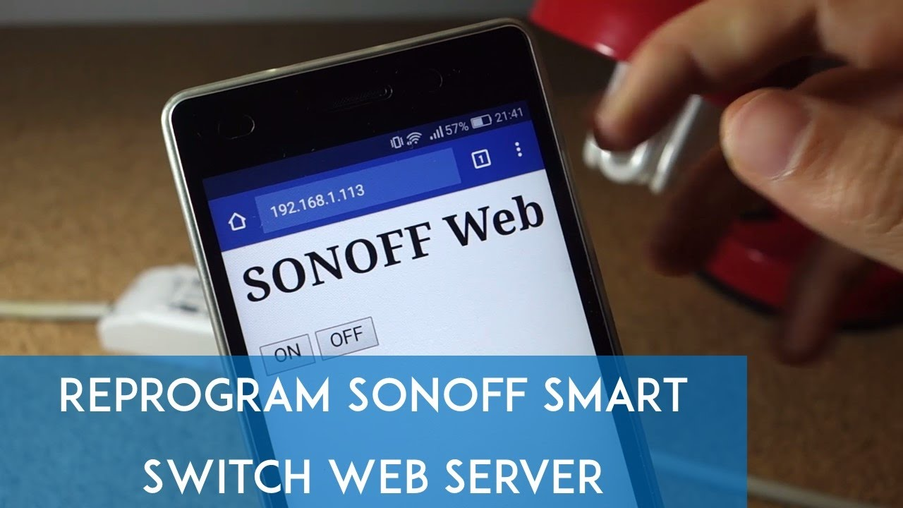 Reprogram Sonoff Smart Switch with Web Server
