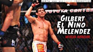 "Gilbert ""El Nino"" Melendez - Mexican Hurricane [NORTH MMA ALLIANCE]"