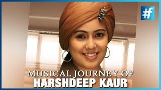 Musical Journey of Harshdeep Kaur - #fame Music