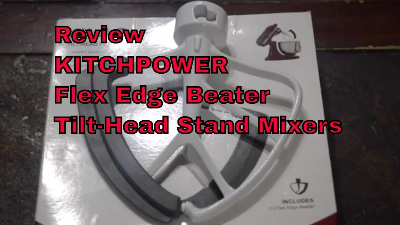 Kitchpower Flex Edge Beater For Tilt Head Stand Mixers Review Youtube