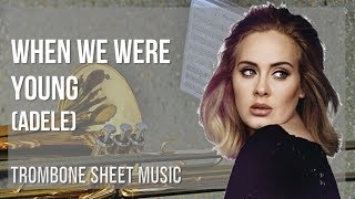 EASY Trombone Sheet Music: How to play When We Were Young by Adele