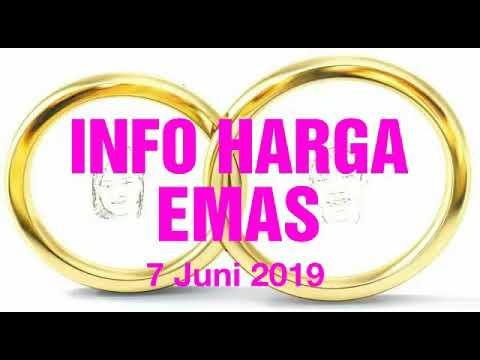Info Harga Emas Hari Ini 7 Juni 2019 Youtube