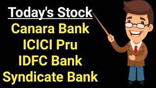 Canara Bank, ICICI Pru, IDFC Bank, Syndicate Bank