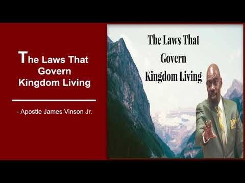 Full Audio | The Laws That Govern Kingdom Living | Apostle James Vinson Jr