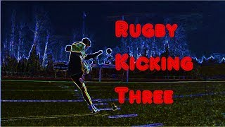 Rugby Kicking Video Three