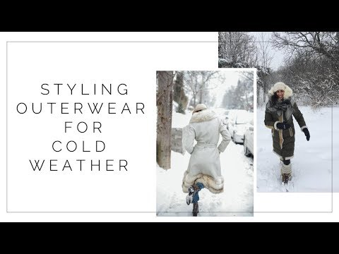 Choosing Quality Outerwear & Styling Coats For Cold Weather   How To Stay Warm AND Stylish