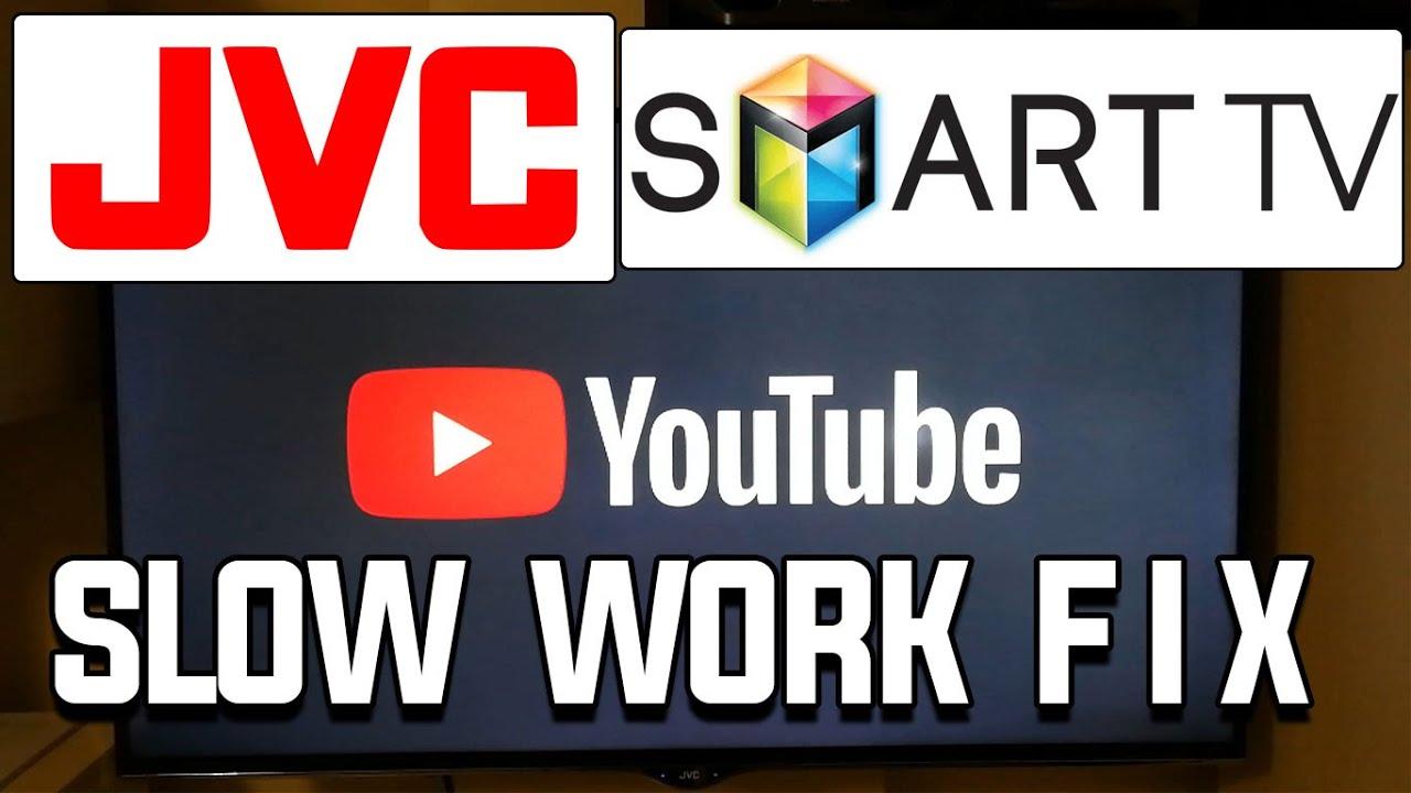 Fix Youtube App Slow Work On Jvc Smart Tv Youtube App Not Working Youtube