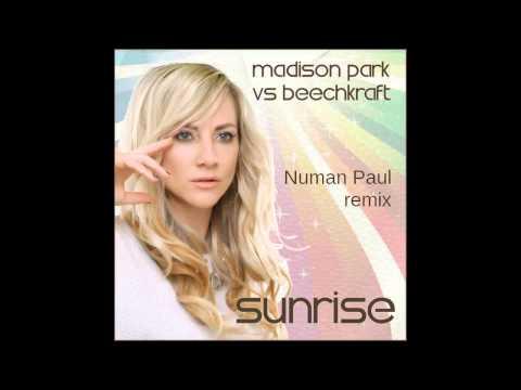 Madison Park vs Beechkraft - Sunrise (Numan Paul official remix)