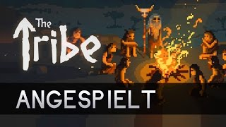 Angespielt: THE TRIBE (PC - Gameplay - Early Access)