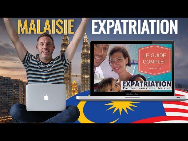 Malaisie  : Expatriation - Création d'entreprise - Retraite - Salaire - Santé - Visa - Coaching