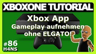 Xbox App Gameplay aufnehmen XBOX ONE Tutorial #86