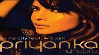 Priyanka Chopra ft. Will.I.Am - In My City (HD)