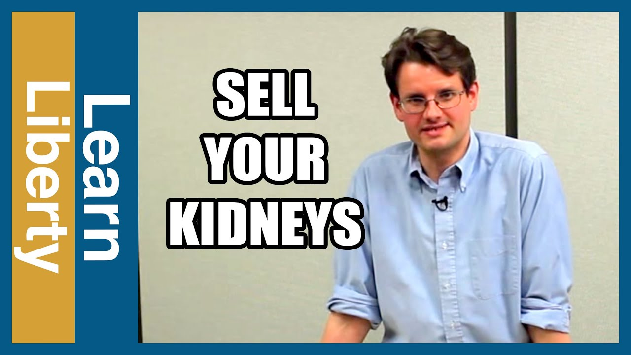 Should You Be Allowed to Sell Your Kidneys?
