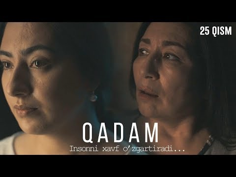 Qadam (o'zbek Serial) | Кадам (узбек сериал) 25-qism