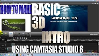 HOW TO MAKE A BASIC 3D INTRO USING CAMTASIA STUDIO (voice tutorial)
