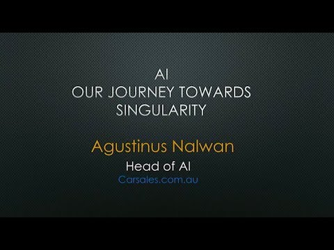 Artificial Intelligence. Our journey towards singularity - Agustinus Nalwan