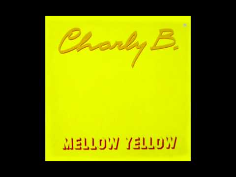 Charly B. - Mellow Yellow (Donovan Cover)