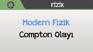 Modern Fizik - Compton Olayı
