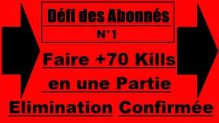 Défis Abonnés 1 Faire 70 Kills En Élimination Confirmée En 6v6