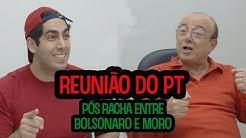 Reunião do PT pós racha entre Bolsonaro e Moro - JONATHAN NEMER (Erros no Final)