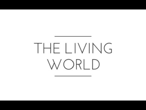 The Living World (Questions, You Must Do)