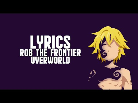 Nanatsu No Taizai Season 3 OP- ROB THE FRONTIER (Lyrics/Eng Trans)