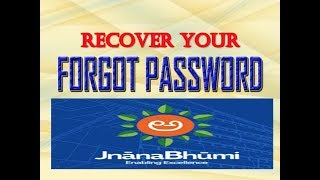 RECOVER YOUR FORGOT PASSWORD IN JNANABHUMI