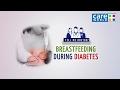 Breastfeeding During Diabetes - Dr. Vijay Panikar - Tell Me Doctor