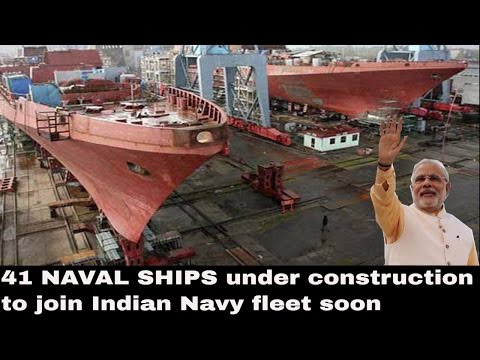 41 Naval Ships under construction to join Indian Navy fleet soon
