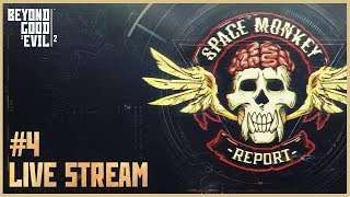 Beyond Good and Evil 2 - Space Monkey Report #4 Live Stream